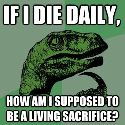 Leave it to the Philosoraptor to ask a good question.