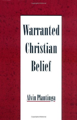Warranted Christian Belief Alvin Plantinga