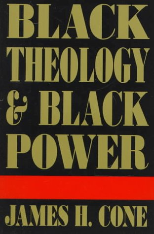 Black Theology and Black Power James Cone